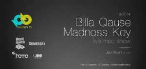Billa Qause, Madness Key & Jeo Reani @ Plan B